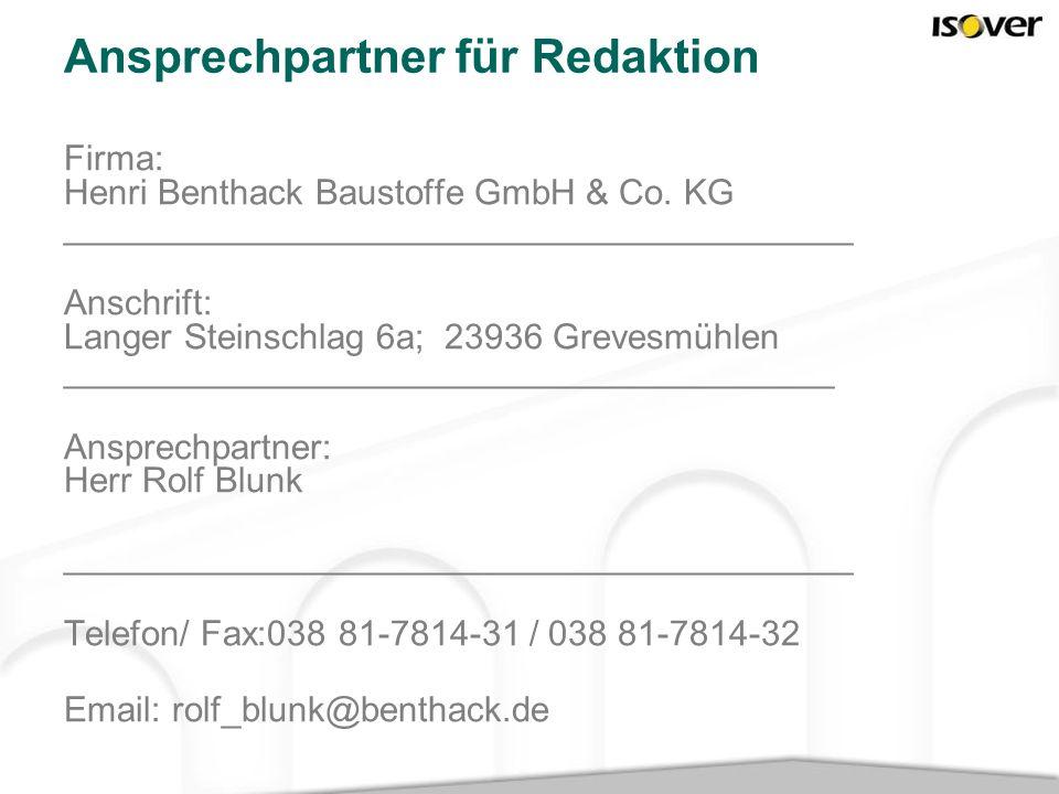 Ansprechpartner für Redaktion Firma: Henri Benthack Baustoffe GmbH & Co. KG ________________________________________ Anschrift: Langer Steinschlag 6a;