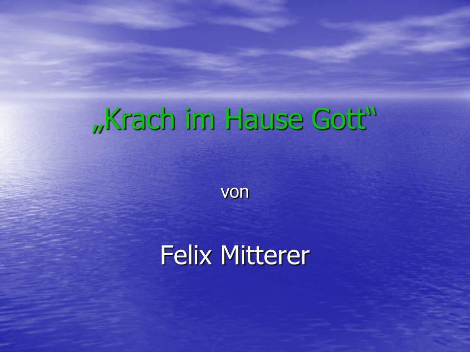Krach im Hause Gott von Felix Mitterer