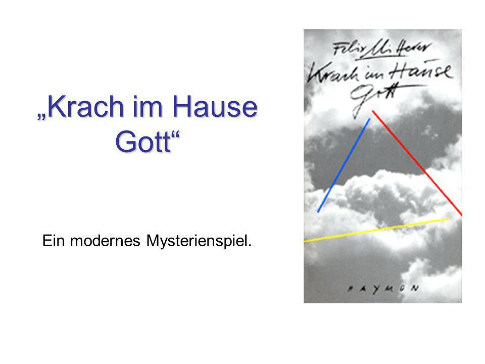 Krach im Hause Gott Krach im Hause Gott Ein modernes Mysterienspiel.
