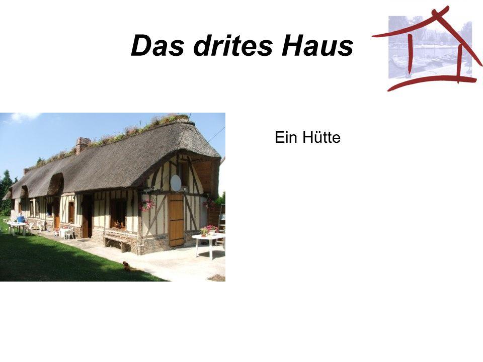Das drites Haus Ein Hütte