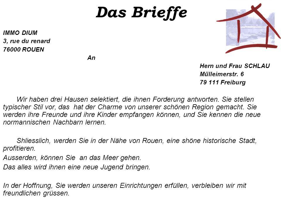 Das Brieffe IMMO DIUM 3, rue du renard 76000 ROUEN An Hern und Frau SCHLAU Mülleimerstr.
