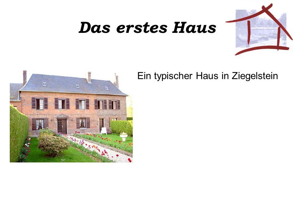 Das erstes Haus Ein typischer Haus in Ziegelstein