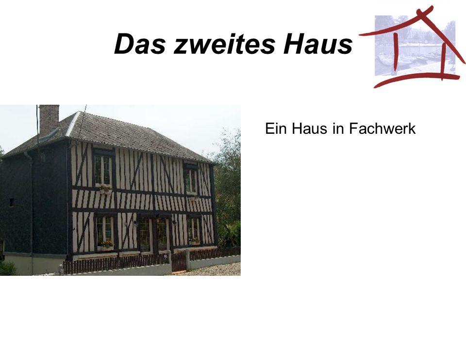Das zweites Haus Ein Haus in Fachwerk