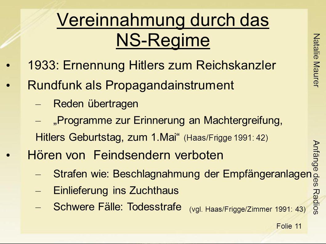 Natalie Maurer Folie 11 Anfänge des Radios Vereinnahmung durch das NS-Regime (vgl.