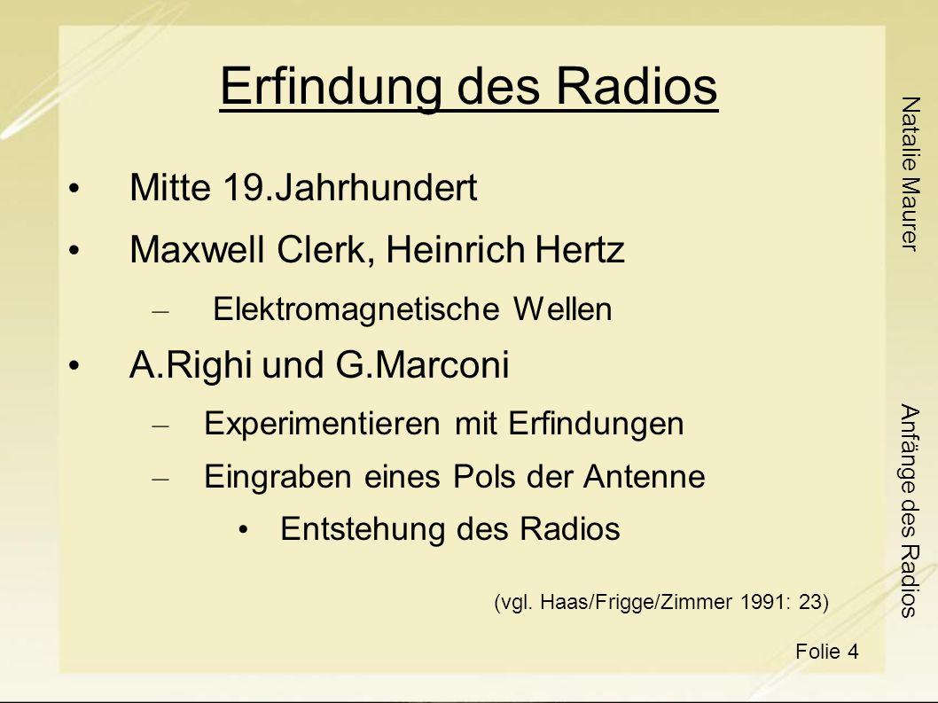 Natalie Maurer Folie 15 Anfänge des Radios Vielen Dank für ihre Aufmerksamkeit!