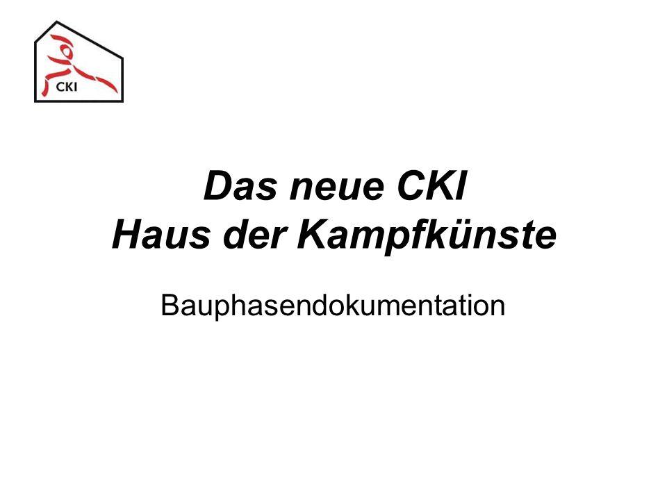 Das neue CKI Haus der Kampfkünste Bauphasendokumentation