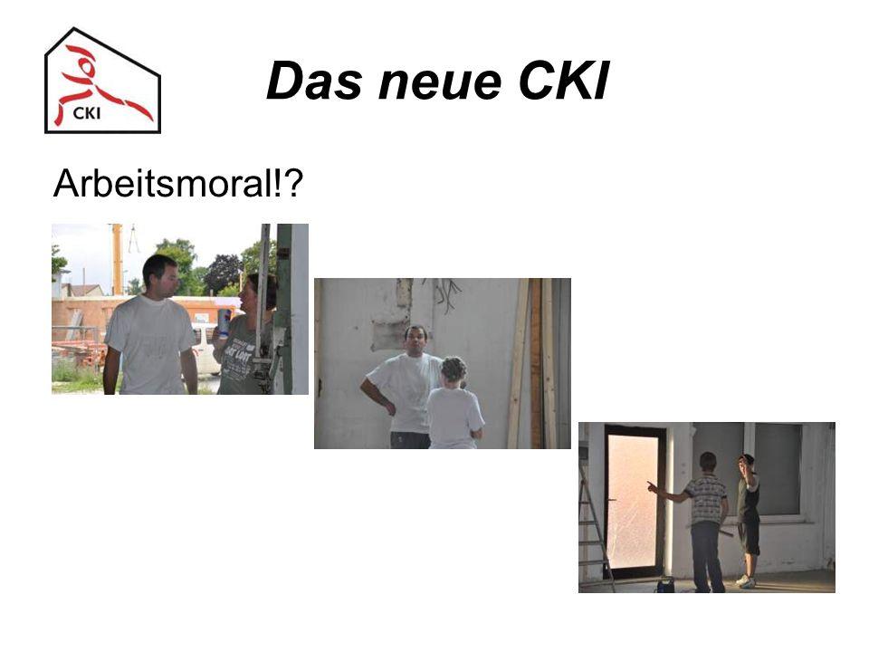 Das neue CKI Arbeitsmoral!?