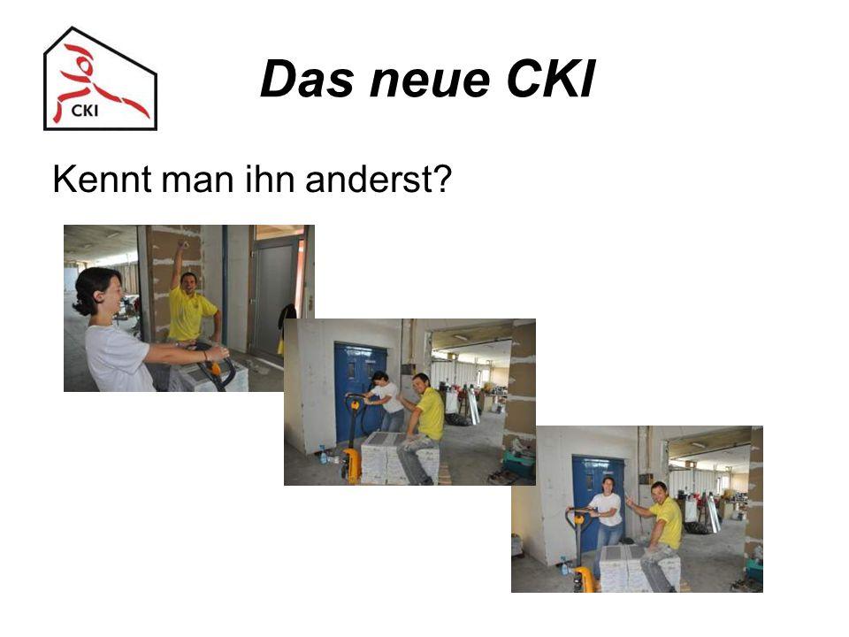 Das neue CKI Kennt man ihn anderst?
