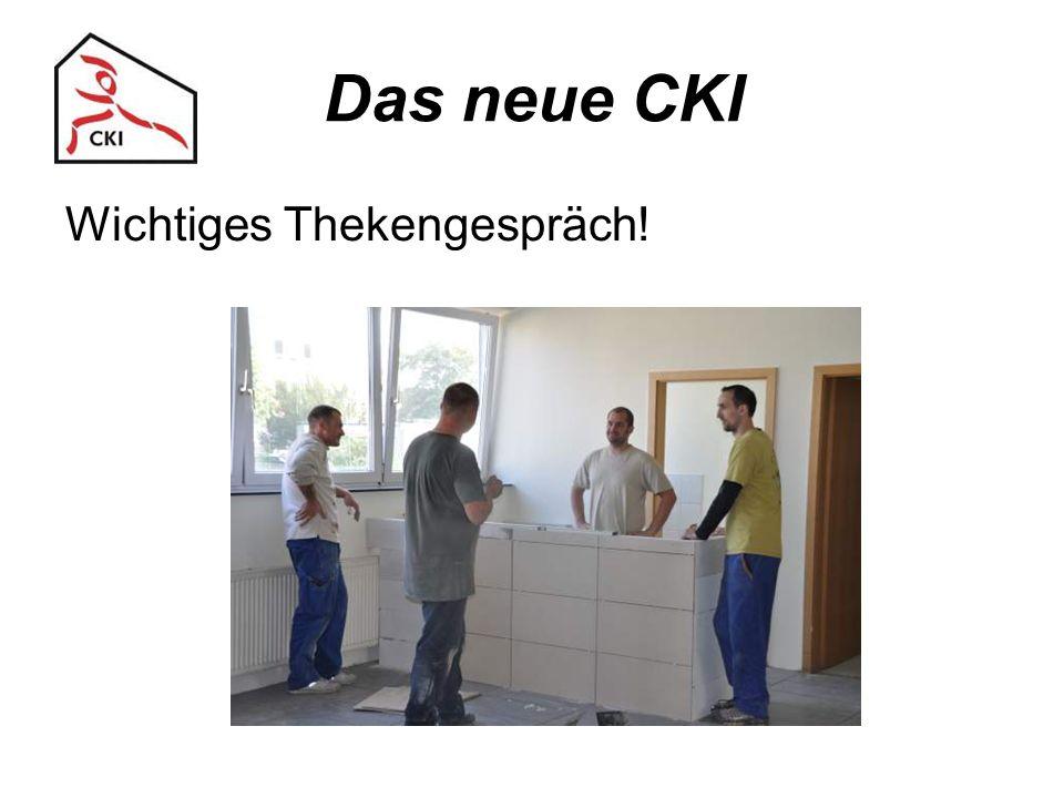 Das neue CKI Wichtiges Thekengespräch!
