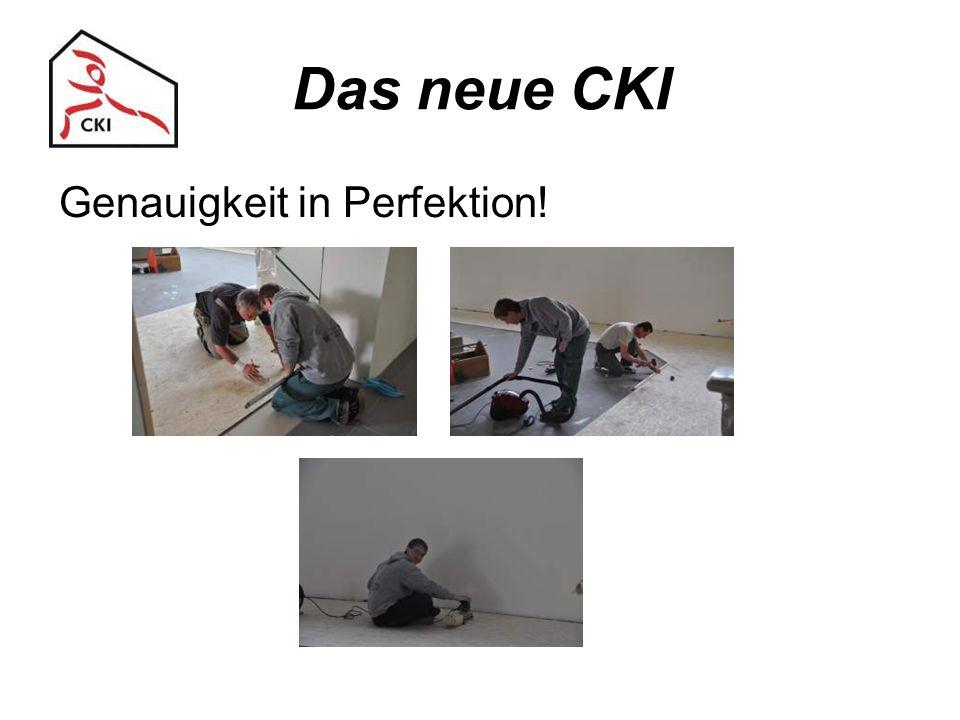 Das neue CKI Genauigkeit in Perfektion!