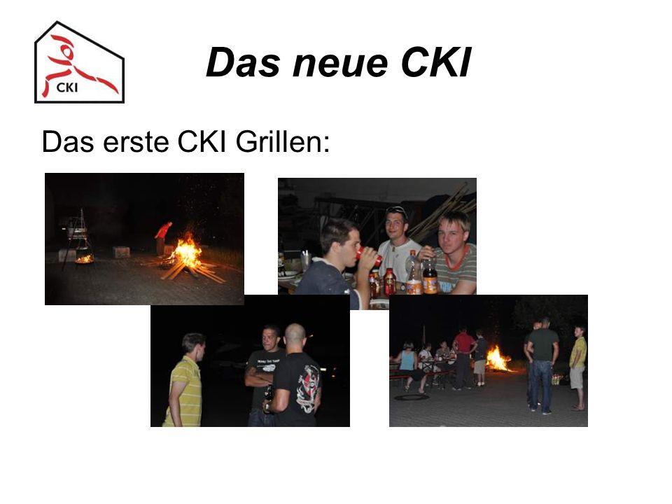 Das neue CKI Das erste CKI Grillen: