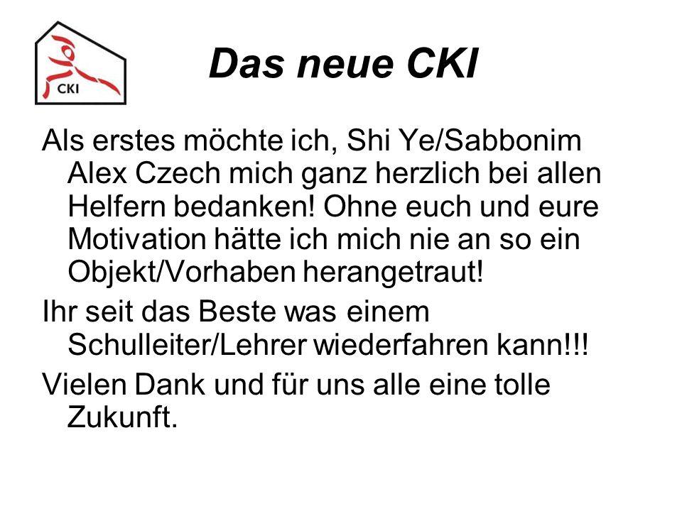 Das neue CKI Als erstes möchte ich, Shi Ye/Sabbonim Alex Czech mich ganz herzlich bei allen Helfern bedanken! Ohne euch und eure Motivation hätte ich