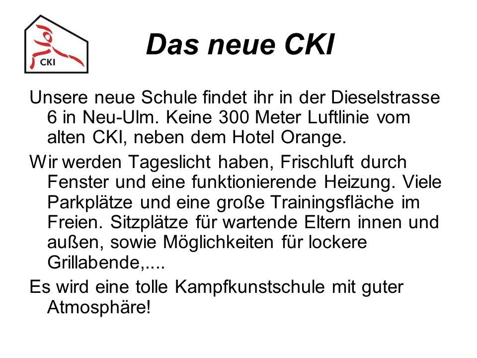 Das neue CKI Unsere neue Schule findet ihr in der Dieselstrasse 6 in Neu-Ulm. Keine 300 Meter Luftlinie vom alten CKI, neben dem Hotel Orange. Wir wer