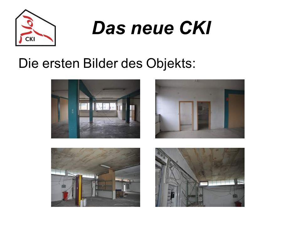 Das neue CKI Die ersten Bilder des Objekts: