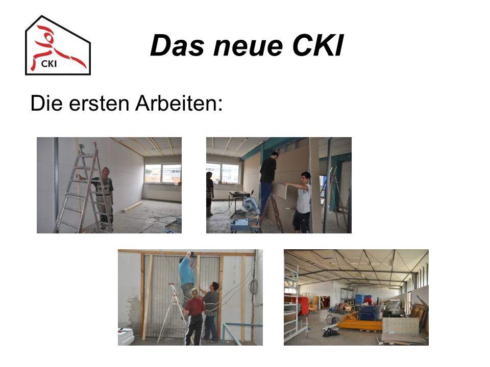 Das neue CKI Die ersten Arbeiten: