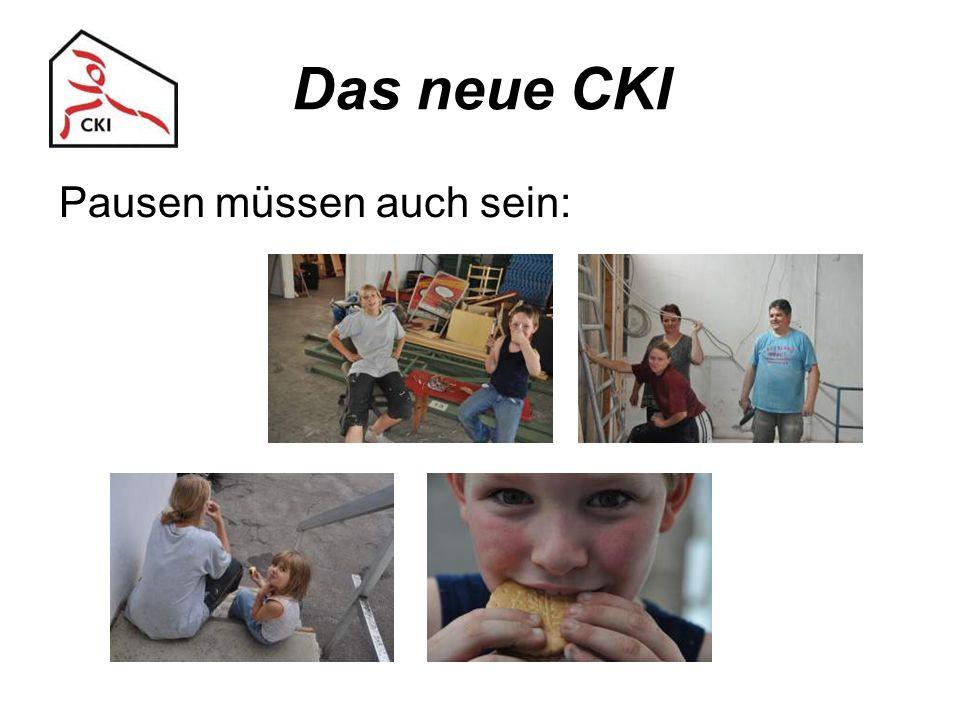 Das neue CKI Pausen müssen auch sein: