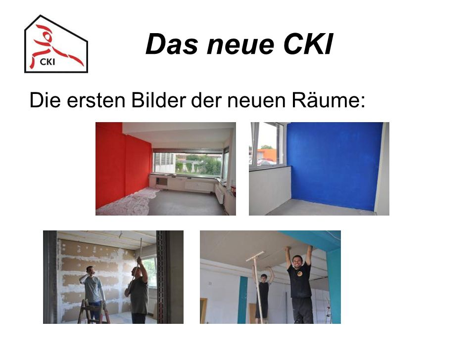 Das neue CKI Die ersten Bilder der neuen Räume: