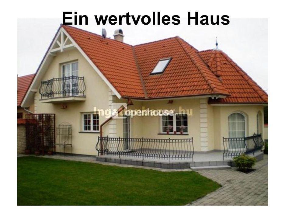 Ein wertvolles Haus