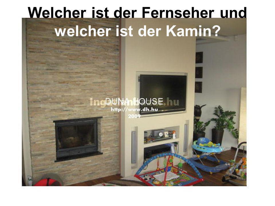Welcher ist der Fernseher und welcher ist der Kamin?