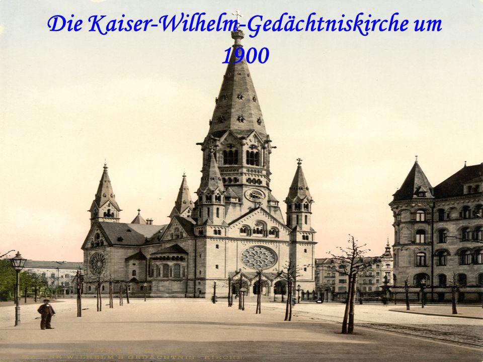 Die Kaiser-Wilhelm-Gedächtniskirche um 1900