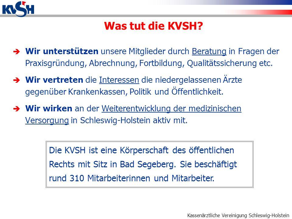 Kassenärztliche Vereinigung Schleswig-Holstein Wir unterstützen unsere Mitglieder durch Beratung in Fragen der Praxisgründung, Abrechnung, Fortbildung, Qualitätssicherung etc.