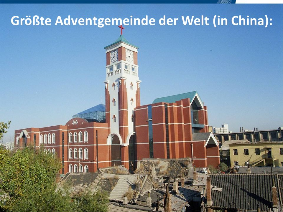 Größte Adventgemeinde der Welt (in China):