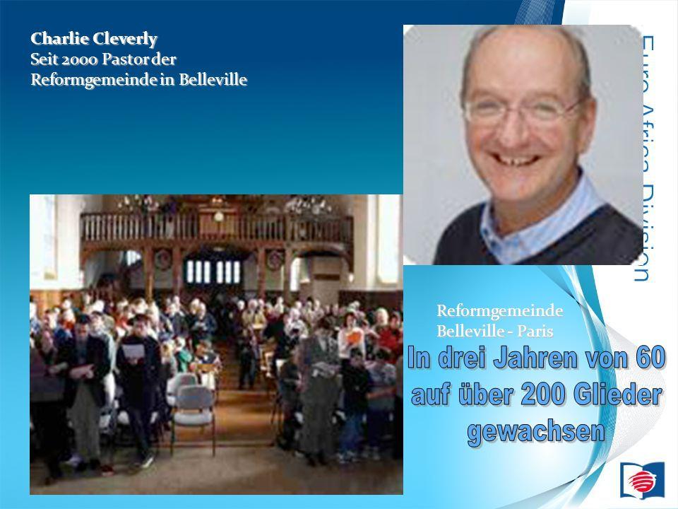Charlie Cleverly Seit 2000 Pastor der Reformgemeinde in Belleville Reformgemeinde Belleville - Paris