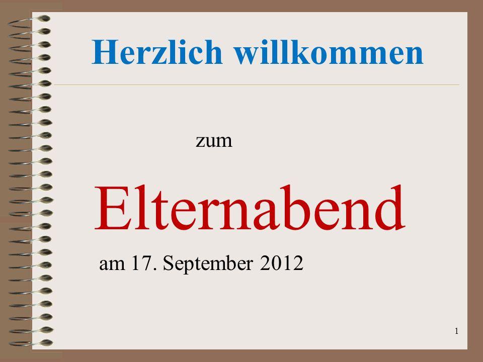 Herzlich willkommen zum Elternabend am 17. September 2012 1
