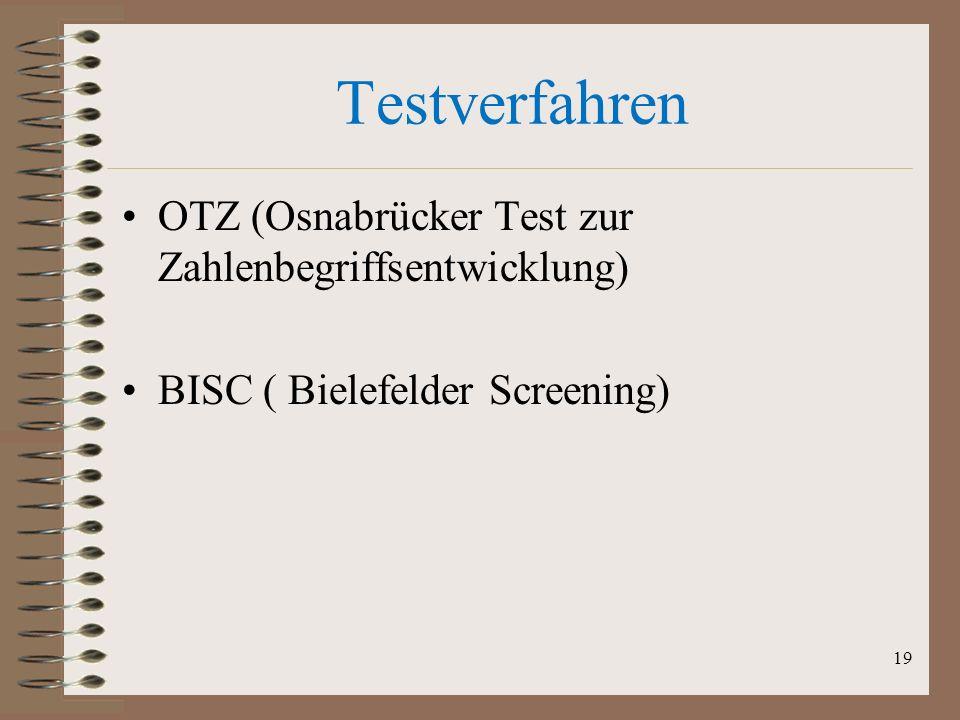 Testverfahren OTZ (Osnabrücker Test zur Zahlenbegriffsentwicklung) BISC ( Bielefelder Screening) 19