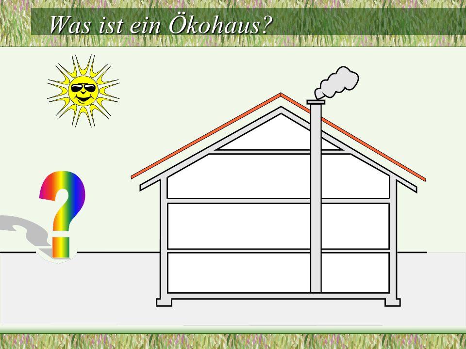 Was ist ein Ökohaus?