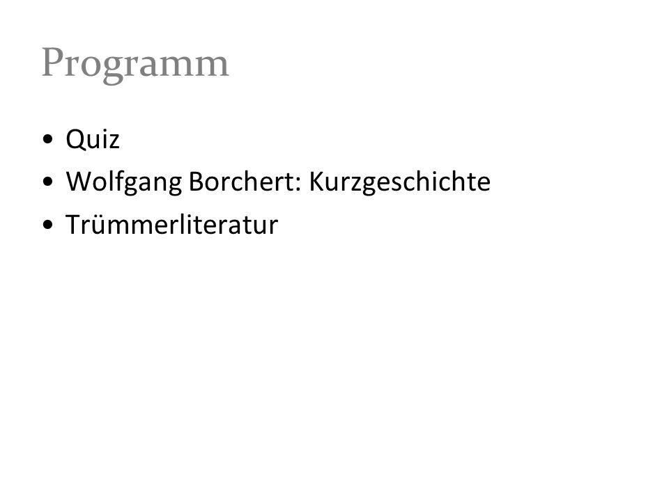 Kurzgeschichten Wolfgang Borchert: Die drei dunklen Könige (328f.) Wolfgang Borchert: Das Brot (20f.) Heinrich Böll: An der Brücke 19f.