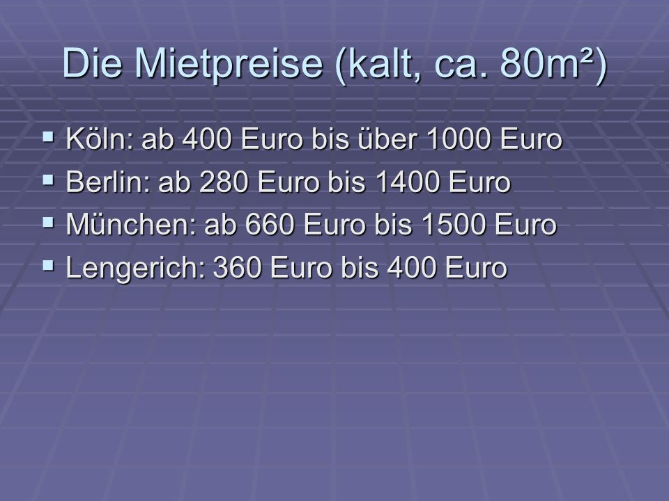 Die Mietpreise (kalt, ca.