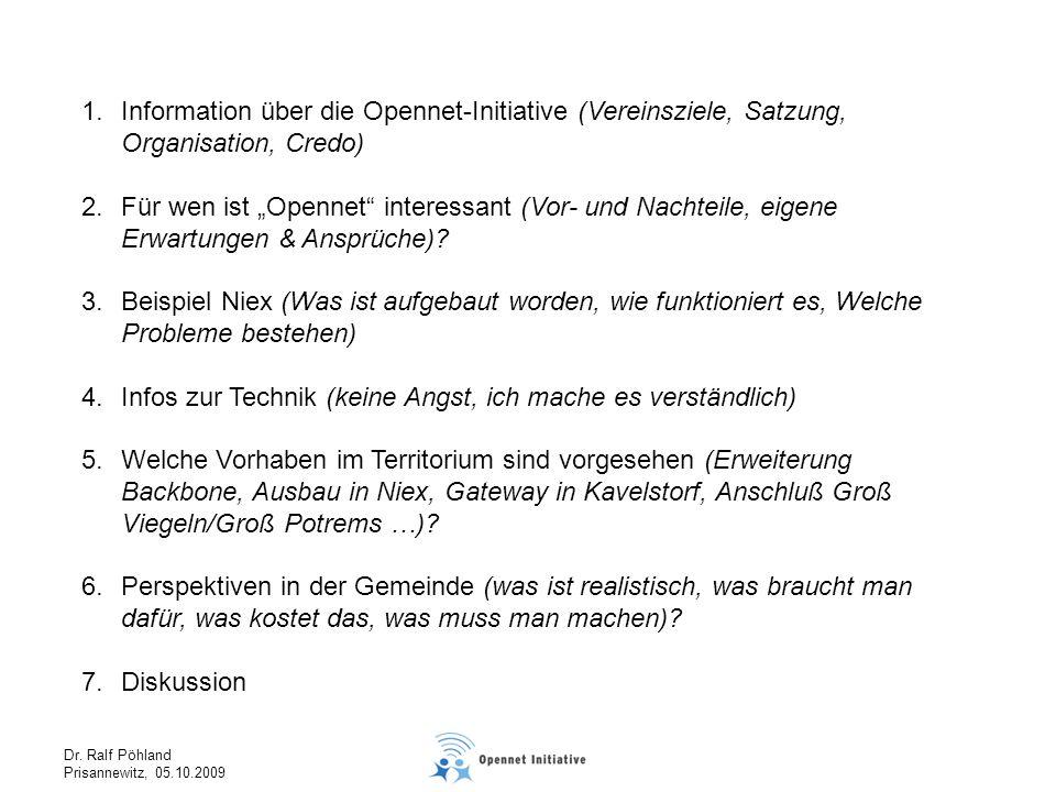 Dr. Ralf Pöhland Prisannewitz, 05.10.2009 1.Information über die Opennet-Initiative (Vereinsziele, Satzung, Organisation, Credo) 2.Für wen ist Opennet