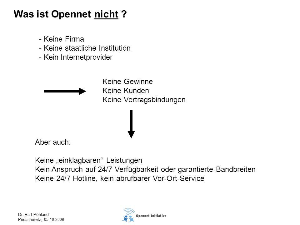 Dr.Ralf Pöhland Prisannewitz, 05.10.2009 Was ist Opennet nicht .