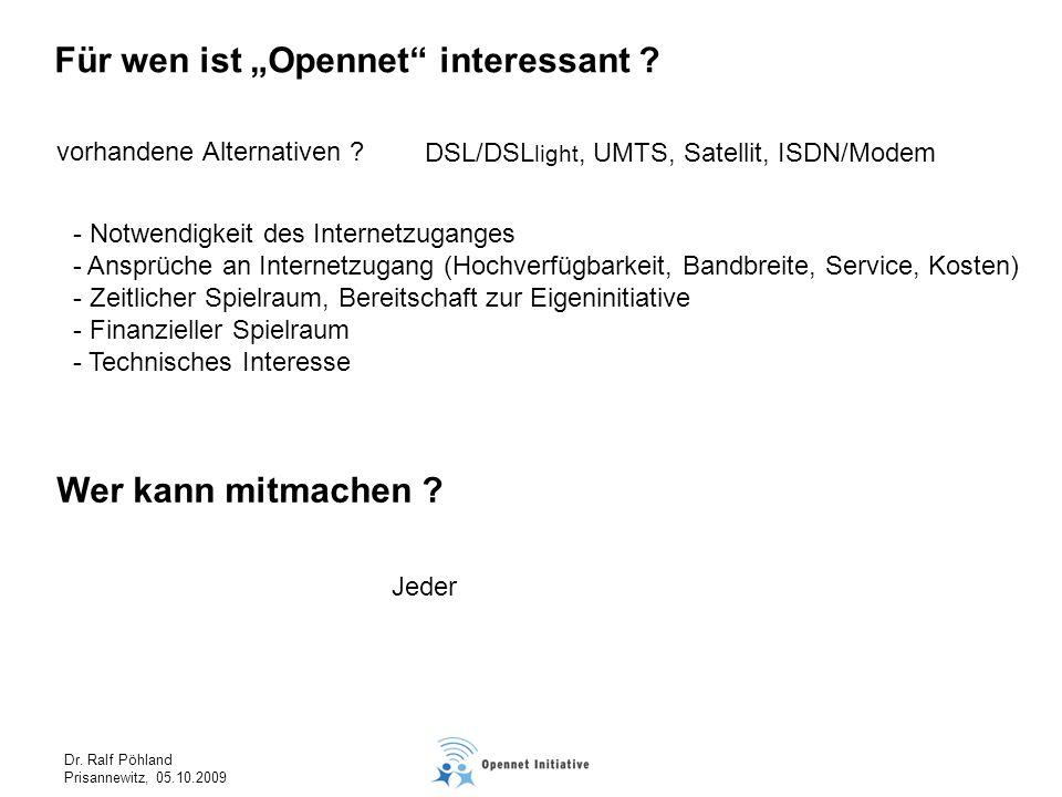 Dr.Ralf Pöhland Prisannewitz, 05.10.2009 Für wen ist Opennet interessant .