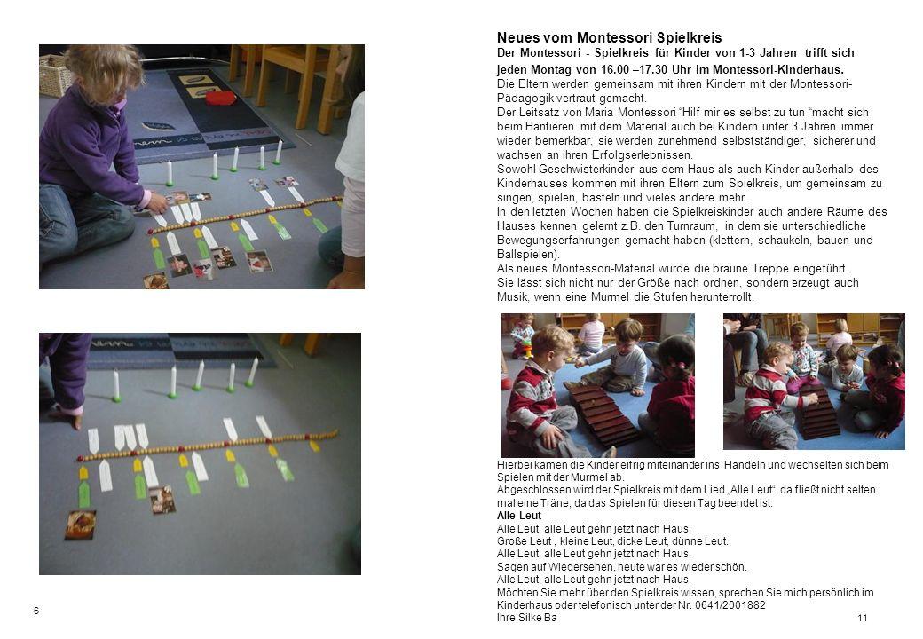Neues vom Montessori Spielkreis Der Montessori - Spielkreis für Kinder von 1-3 Jahren trifft sich jeden Montag von 16.00 –17.30 Uhr im Montessori-Kinderhaus.