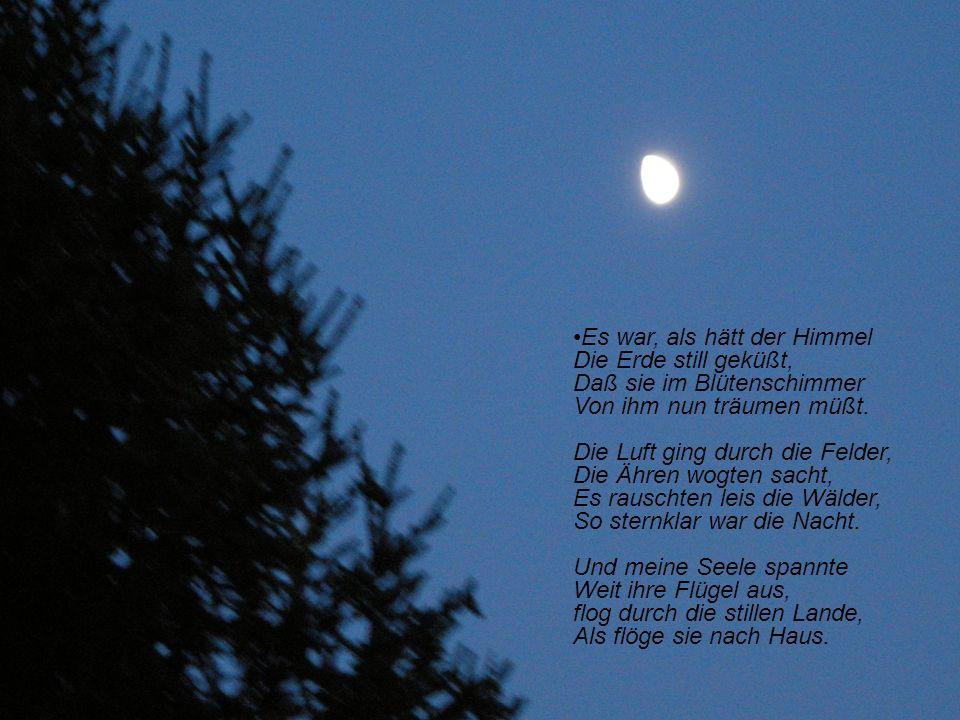 MONDNACHT Joseph von Eichendorff Es war, als hätt der Himmel Die Erde still geküßt, Daß sie im Blütenschimmer Von ihm nun träumen müßt. Die Luft ging