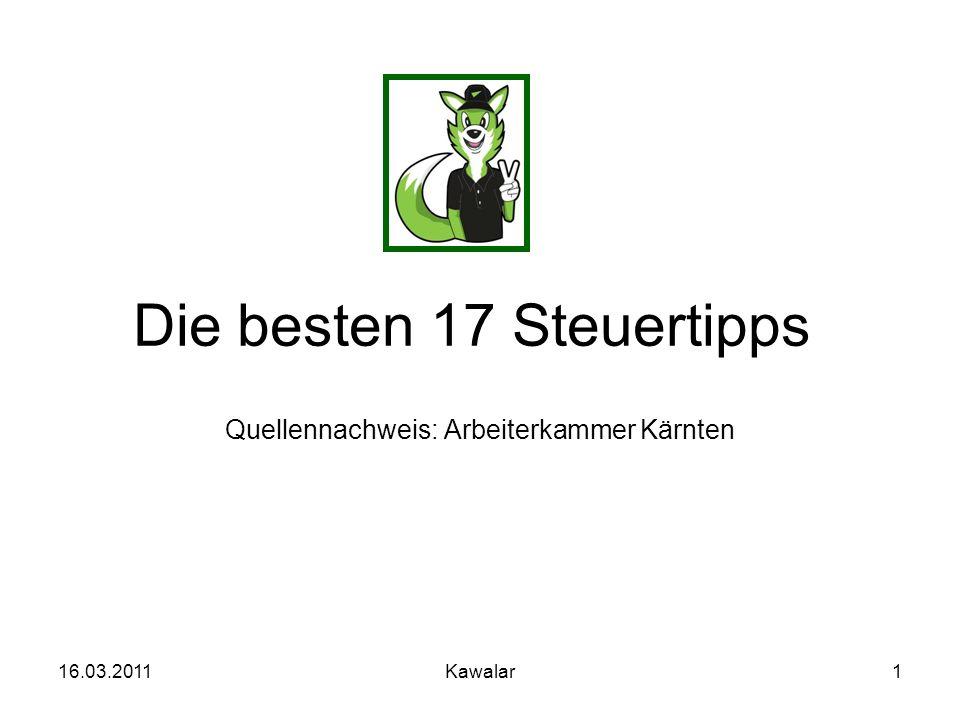 16.03.2011Kawalar1 Die besten 17 Steuertipps Quellennachweis: Arbeiterkammer Kärnten
