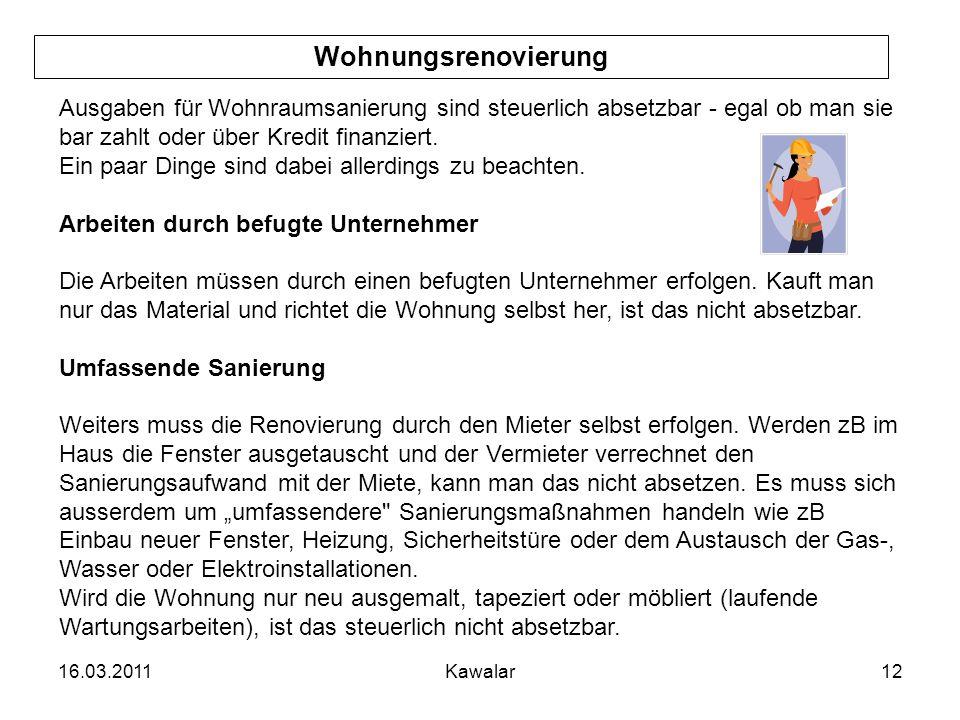 16.03.2011Kawalar12 Wohnungsrenovierung Ausgaben für Wohnraumsanierung sind steuerlich absetzbar - egal ob man sie bar zahlt oder über Kredit finanzie