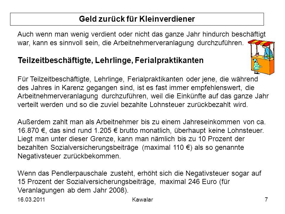 16.03.2011Kawalar8 Kurskosten absetzen Fremdsprachenlehrgänge sind hoch frequentiert, da immer mehr Arbeitnehmer für die Ausübung ihres Berufes eine oder mehrere Fremdsprachen benötigen.
