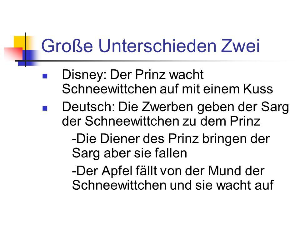 Große Unterschieden Zwei Disney: Der Prinz wacht Schneewittchen auf mit einem Kuss Deutsch: Die Zwerben geben der Sarg der Schneewittchen zu dem Prinz -Die Diener des Prinz bringen der Sarg aber sie fallen -Der Apfel fällt von der Mund der Schneewittchen und sie wacht auf