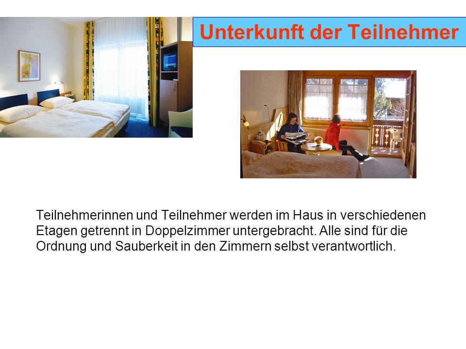 Unterkunft der Teilnehmer Teilnehmerinnen und Teilnehmer werden im Haus in verschiedenen Etagen getrennt in Doppelzimmer untergebracht. Alle sind für