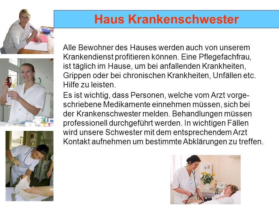 Haus Krankenschwester Alle Bewohner des Hauses werden auch von unserem Krankendienst profitieren können. Eine Pflegefachfrau, ist täglich im Hause, um