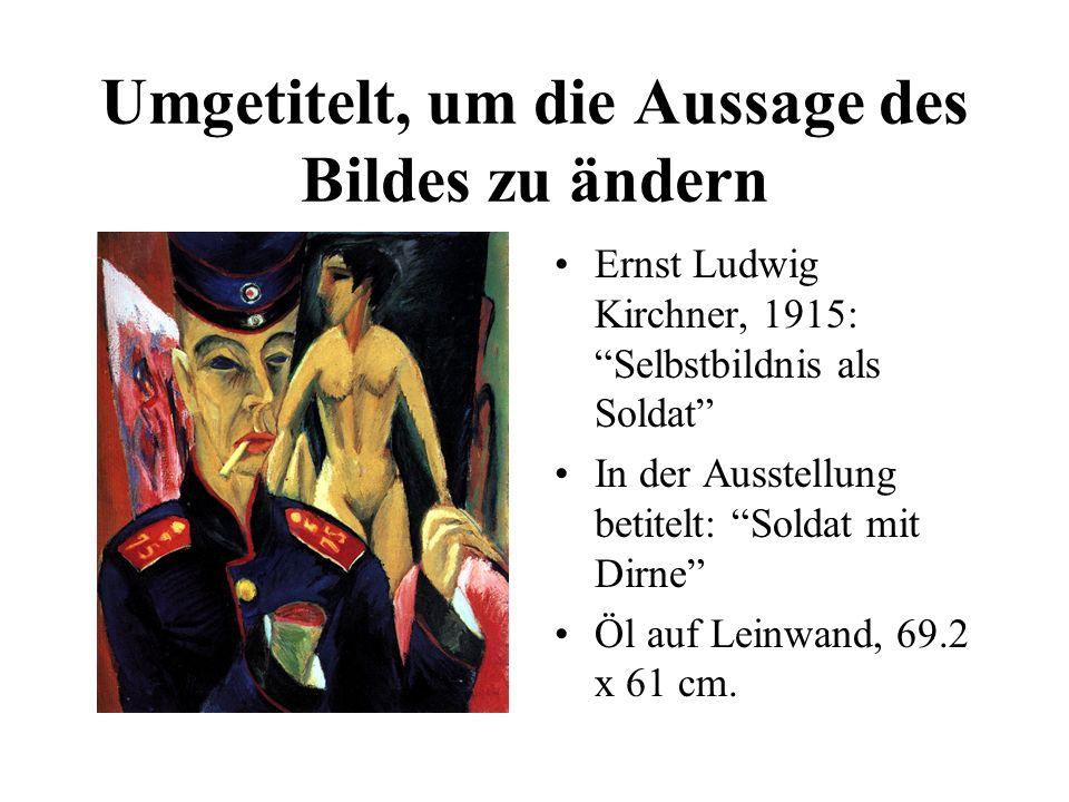 Ernst Ludwig Kirchner, 1915: Selbstbildnis als Soldat In der Ausstellung betitelt: Soldat mit Dirne Öl auf Leinwand, 69.2 x 61 cm.