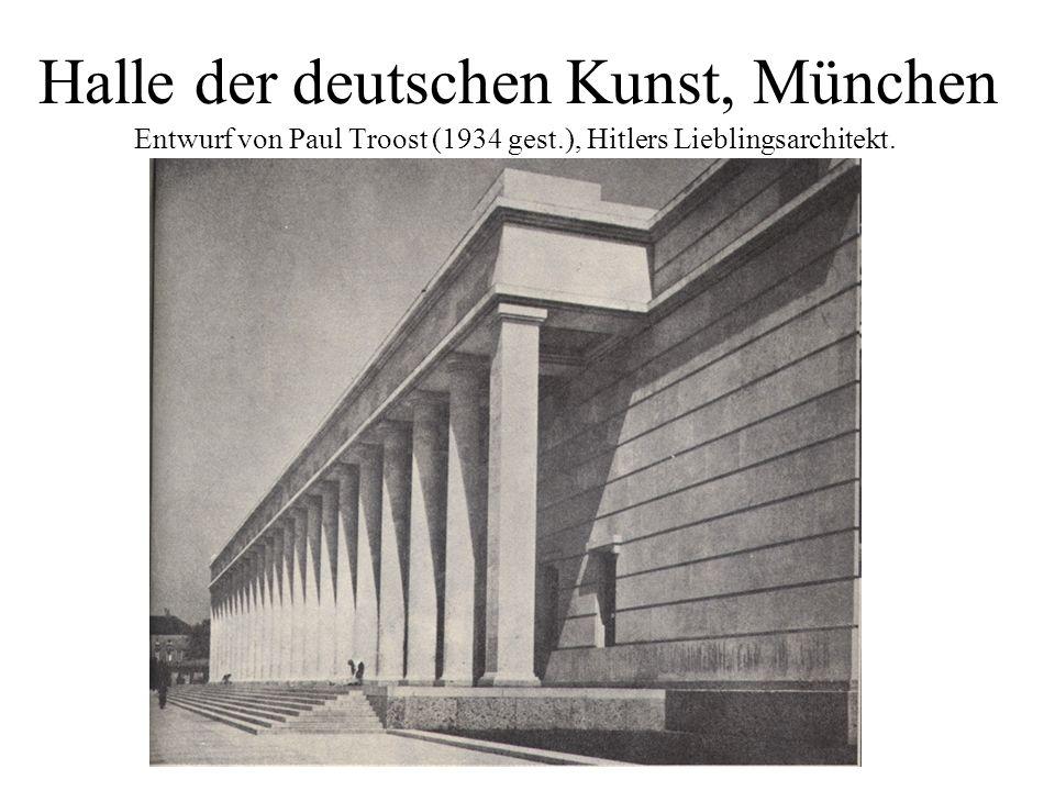 Halle der deutschen Kunst, München Entwurf von Paul Troost (1934 gest.), Hitlers Lieblingsarchitekt.