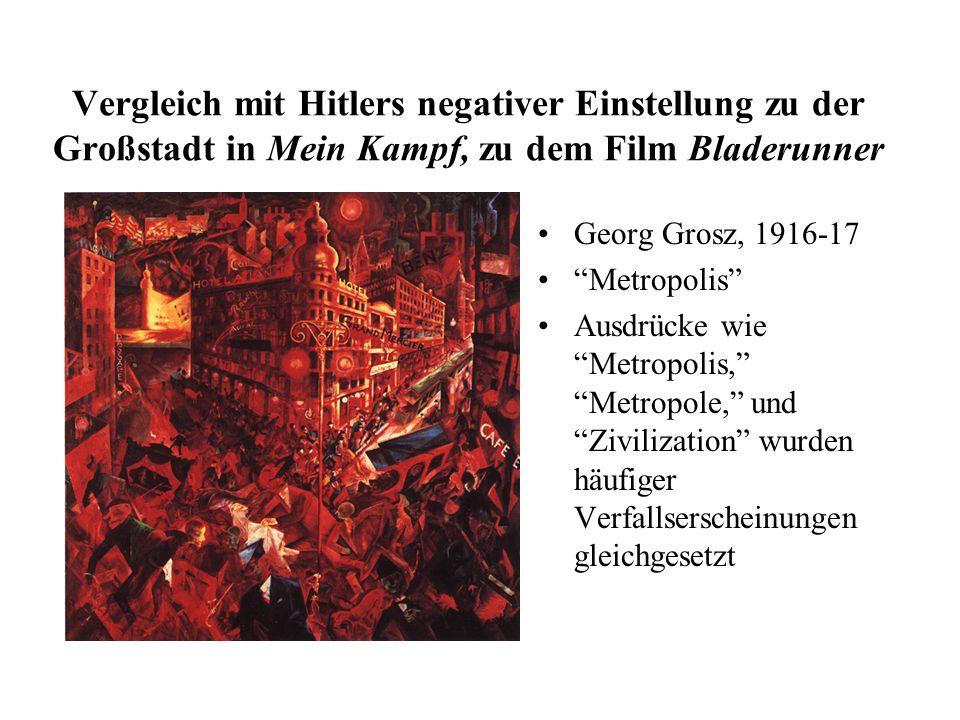 Georg Grosz, 1916-17 Metropolis Ausdrücke wie Metropolis, Metropole, und Zivilization wurden häufiger Verfallserscheinungen gleichgesetzt