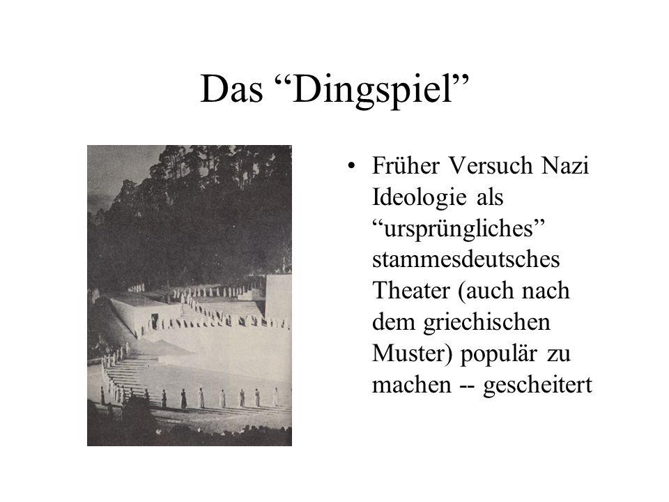Früher Versuch Nazi Ideologie als ursprüngliches stammesdeutsches Theater (auch nach dem griechischen Muster) populär zu machen -- gescheitert