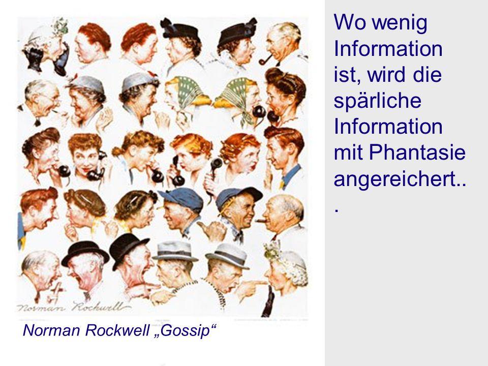 Wo wenig Information ist, wird die spärliche Information mit Phantasie angereichert... Norman Rockwell Gossip