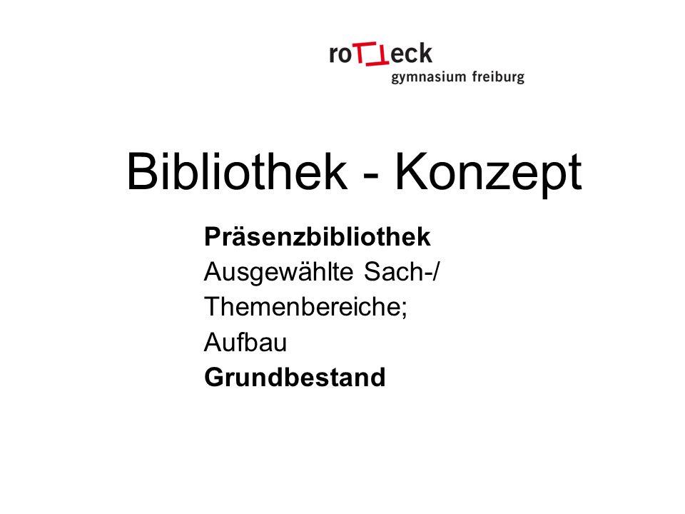 Bibliothek - Konzept Präsenzbibliothek Ausgewählte Sach-/ Themenbereiche; Aufbau Grundbestand