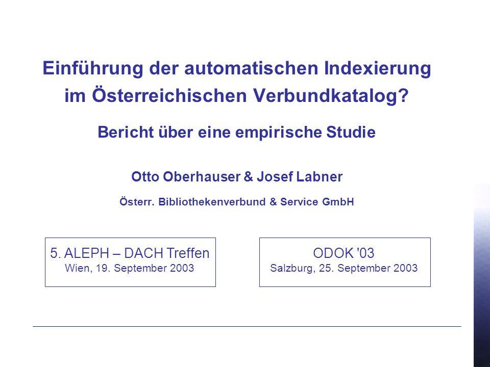 Einführung der automatischen Indexierung im Österreichischen Verbundkatalog.